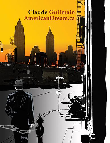 """AmericanDream.ca"" de Claude Guilmain (Éditions L'Interligne)"