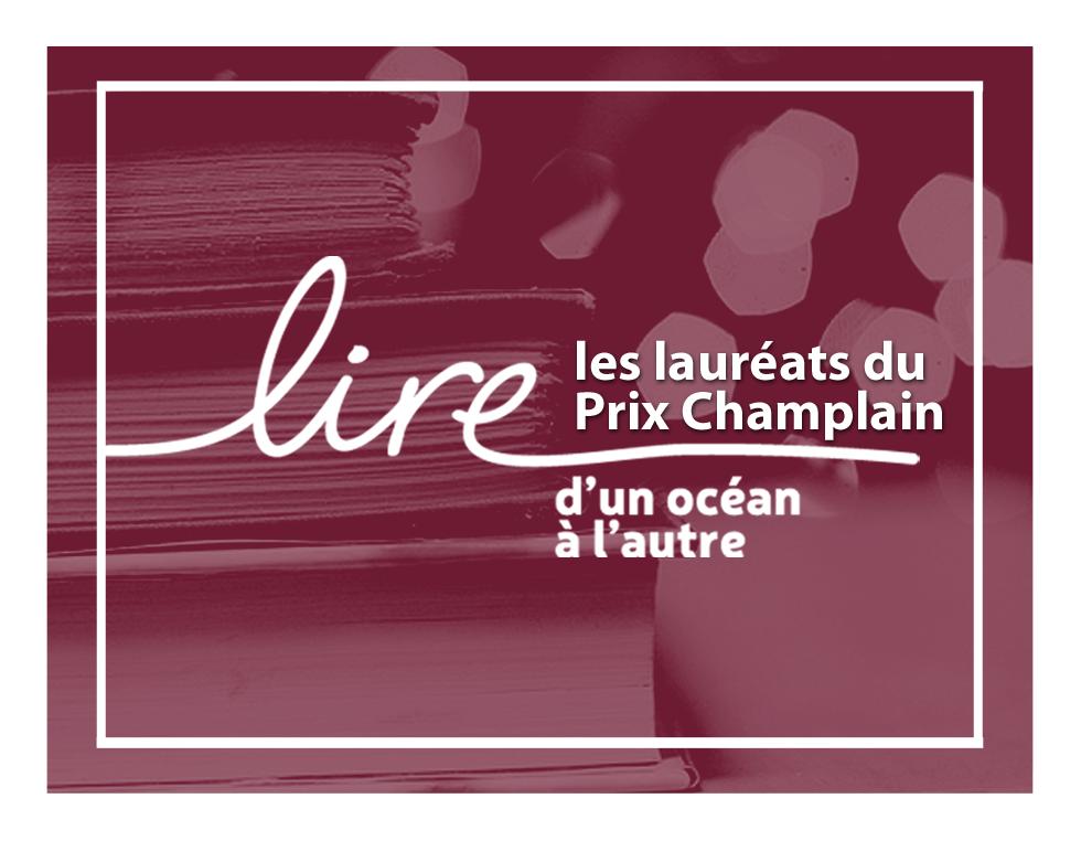 Lire les lauréats du Prix Champlain_coul