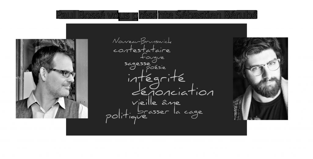 Paul Bossé vous présente Sébastien Bérubé
