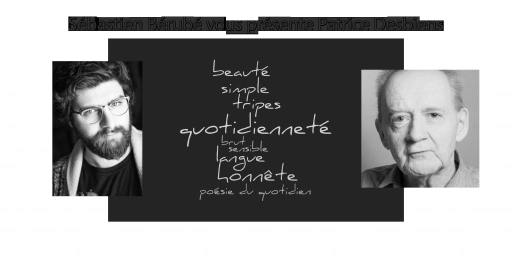 Sébastien Bérubé vous présente Patrice Desbiens
