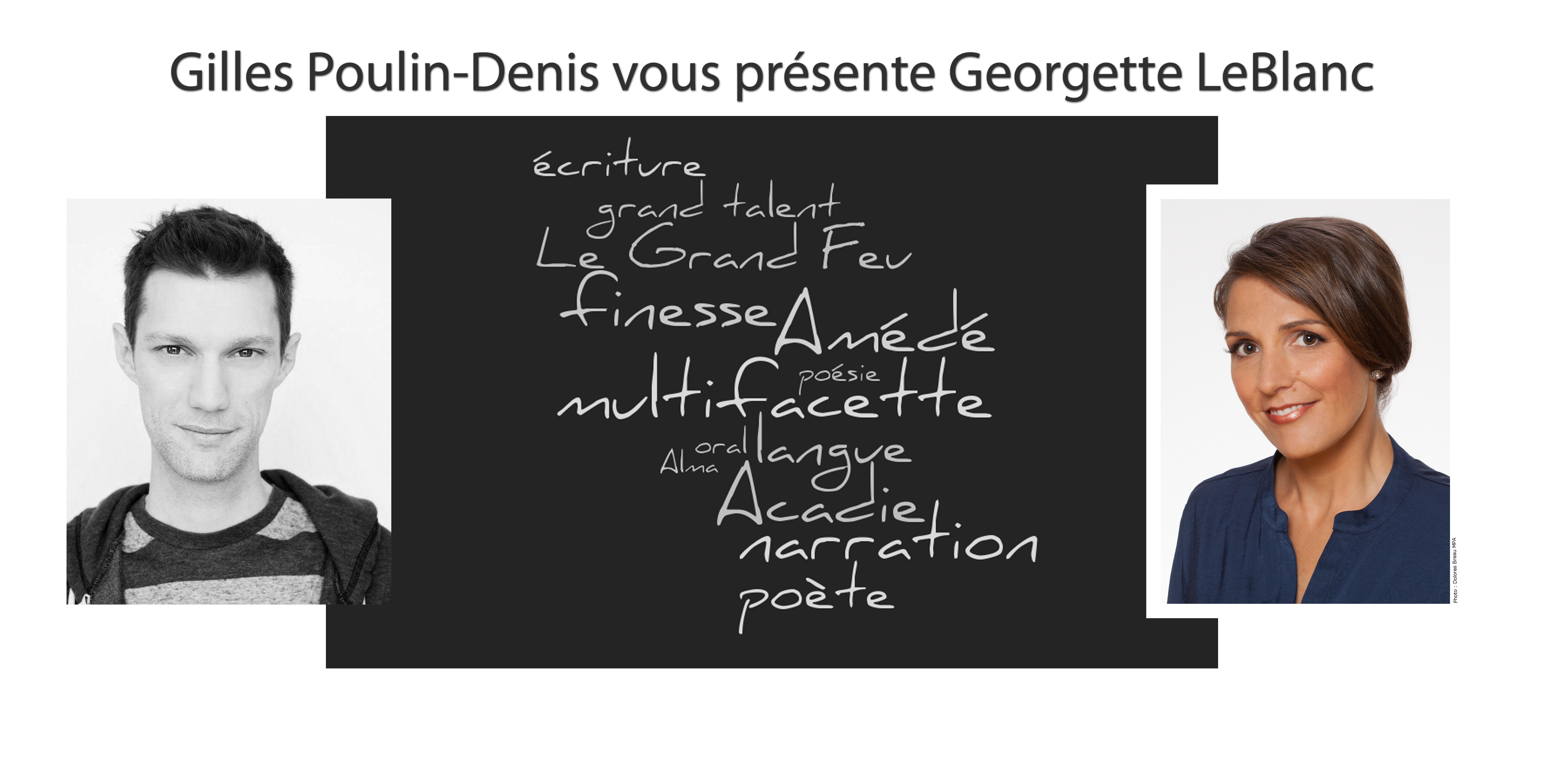 Gilles Poulin-Denis vous présente Georgette LeBlanc