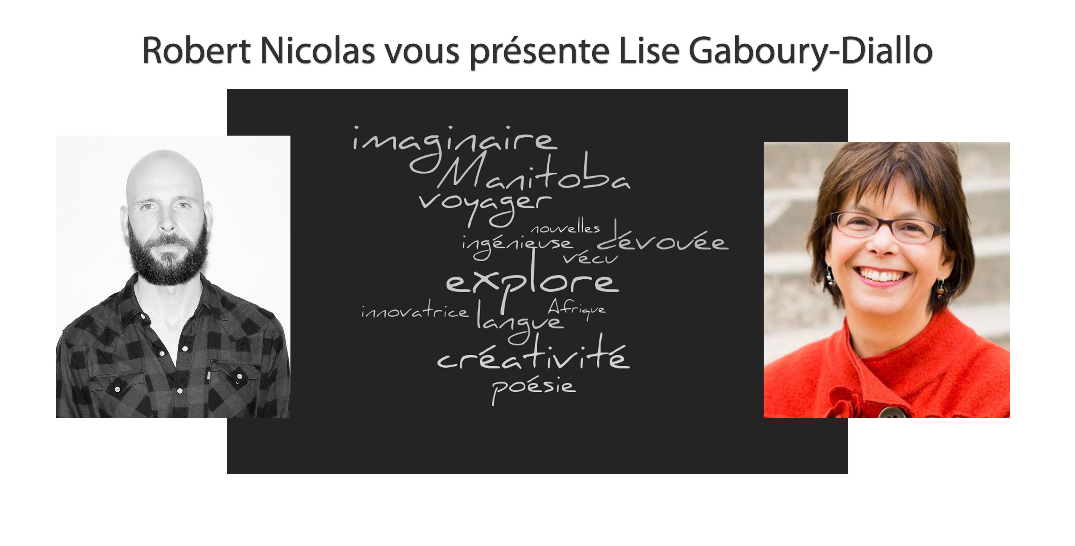 Robert Nicolas vous présente Lise Gaboury-Diallo