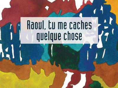 Raoul tu me caches quelque chose-image vedette