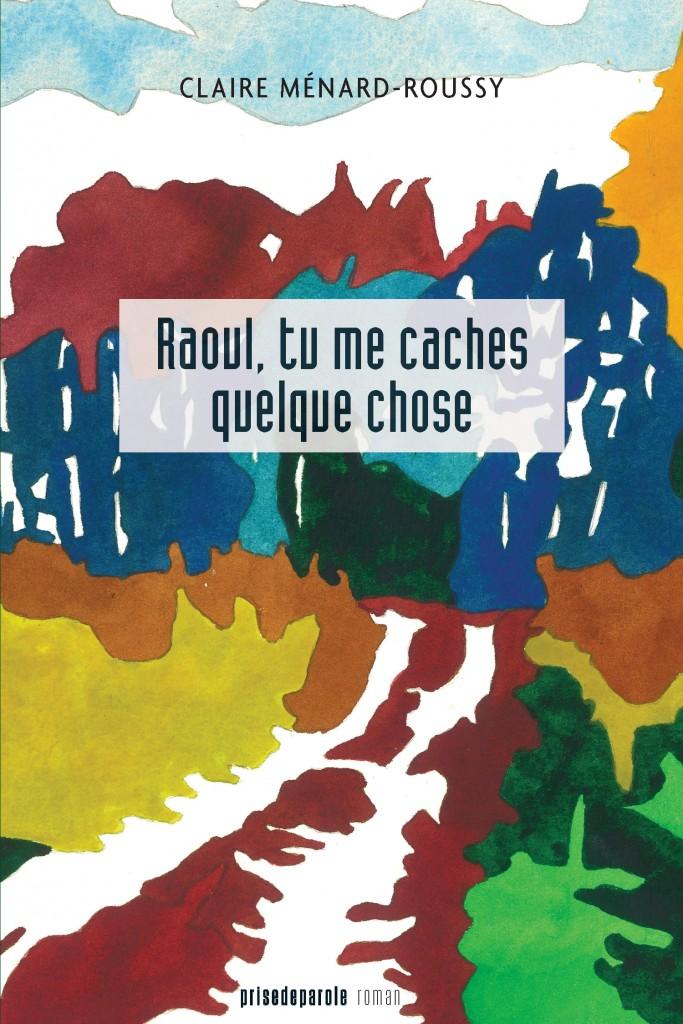 Raoul, tu me caches quelque chose