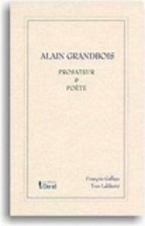 Alain Grandbois, prosateur et poète