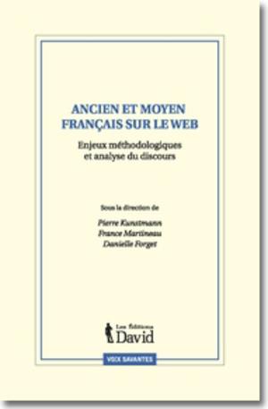 Ancien et moyen français sur le Web : enjeux méthodologiques et analyse du discours