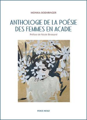 Anthologie de la poésie des femmes en Acadie