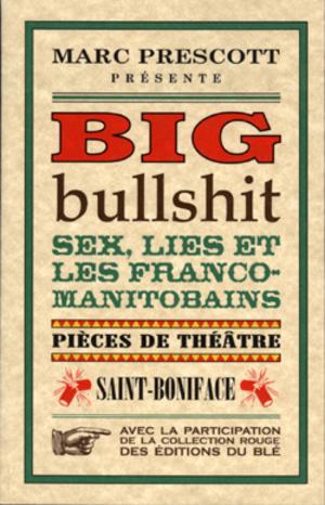 Big/ Bullshit/ Sex, Lies et les Franco-Manitobains