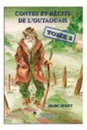 Contes et récits de l'Outaouais. Tome 2