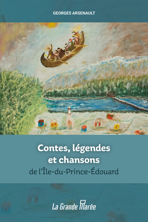 Contes, légendes et chansons de l'Île-du-Prince-Édouard