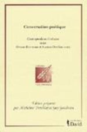 Conversation poétique. Correspondance littéraire entre Harry Bernard et Alfred DesRochers