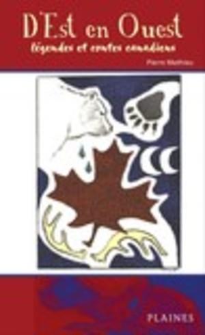 D'est en Ouest : légendes et contes canadiens