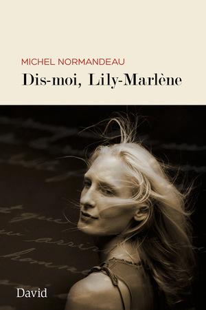 Dis-moi, Lily-Marlène