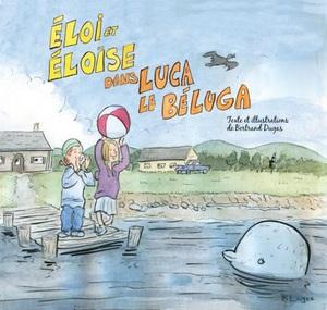 Éloi et Éloïse dans Luca le Béluga