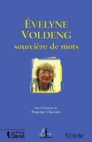 Évelyne Voldeng, sourcière de mots