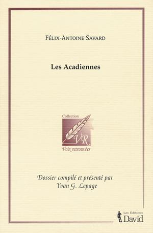 Félix-Antoine Savard, Les Acadiennes