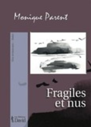 Fragiles et nus