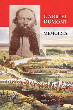 ÉPUISÉ : Gabriel Dumont : Mémoires