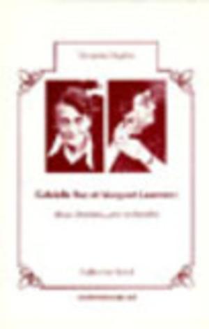 Gabrielle Roy et Margaret Laurence : deux chemins, une recherche
