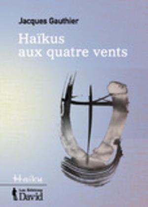 Haïkus aux quatre vents