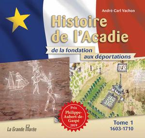 Histoire de l'Acadie - Tome 1