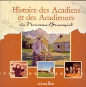 Histoire des Acadiens et des Acadiennes du Nouveau-Brunswick