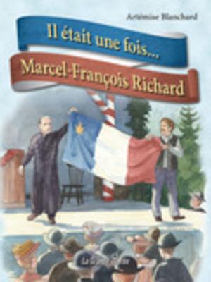 Il était une fois... Marcel-François Richard