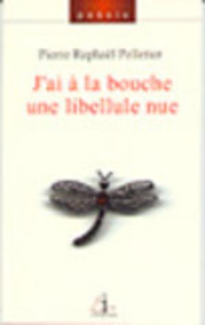 J'ai à la bouche une libellule nue