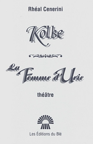 Kolbe et La Femme d'Urie