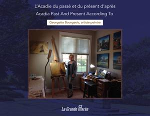 L'Acadie du passé et du présent d'après Georgette Bourgeois artiste peintre