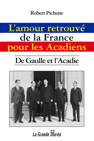 L'amour retrouvé de la France pour les Acadiens
