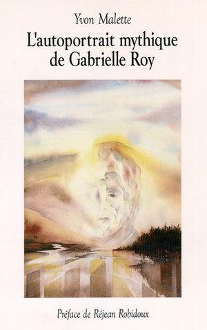L'autoportrait mythique de Gabrielle Roy (Épuisé)