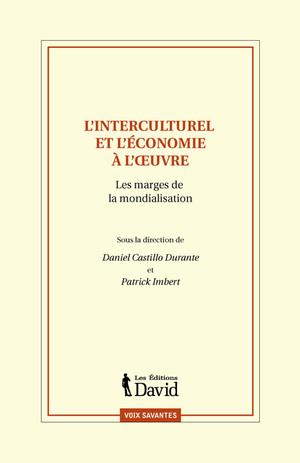 L'interculturel et l'économie à l'oeuvre : les marges de la mondialisation