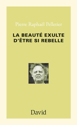 La beauté exulte d'être si rebelle