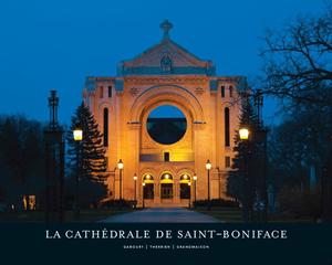 La Cathédrale de Saint-Boniface