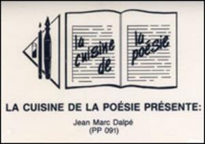 La cuisine de la poésie présente: Jean Marc Dalpé