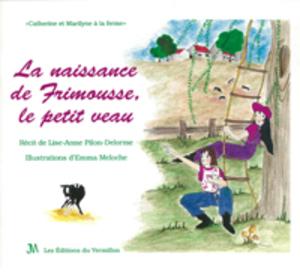 La naissance de Frimousse, le petit veau