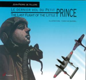 Le dernier Vol du Petit Prince. The Last Flight of the Little Prince