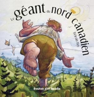 Le géant du Nord canadien