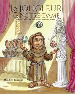 Le jongleur de Notre-Dame et autres saynètes pour jeunes et moins jeunes
