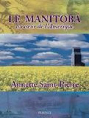Le Manitoba au coeur de l'Amérique