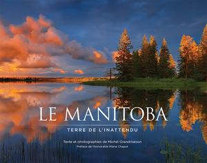 Le Manitoba, terre de l'inattendu
