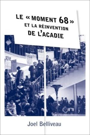 Le « moment 68 » et la réinvention de l'Acadie