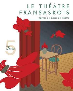 Le théâtre fransaskois Tome 5