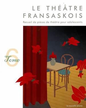 Le théâtre fransaskois, Tome 6