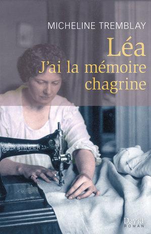 Léa. J'ai la mémoire chagrine