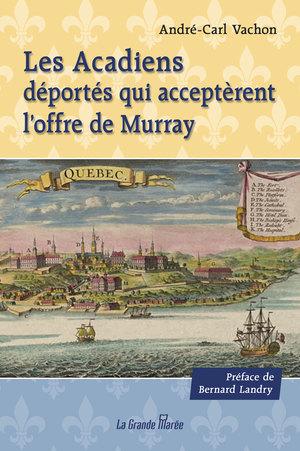 Les Acadiens déportés qui acceptèrent l'offre de Murray