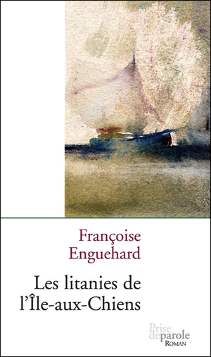Les litanies de l'Île-aux-Chiens