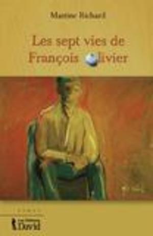 Les sept vies de François Olivier
