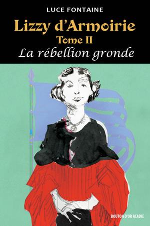 Lizzy d'Armoirie - Tome II : La rébellion gronde